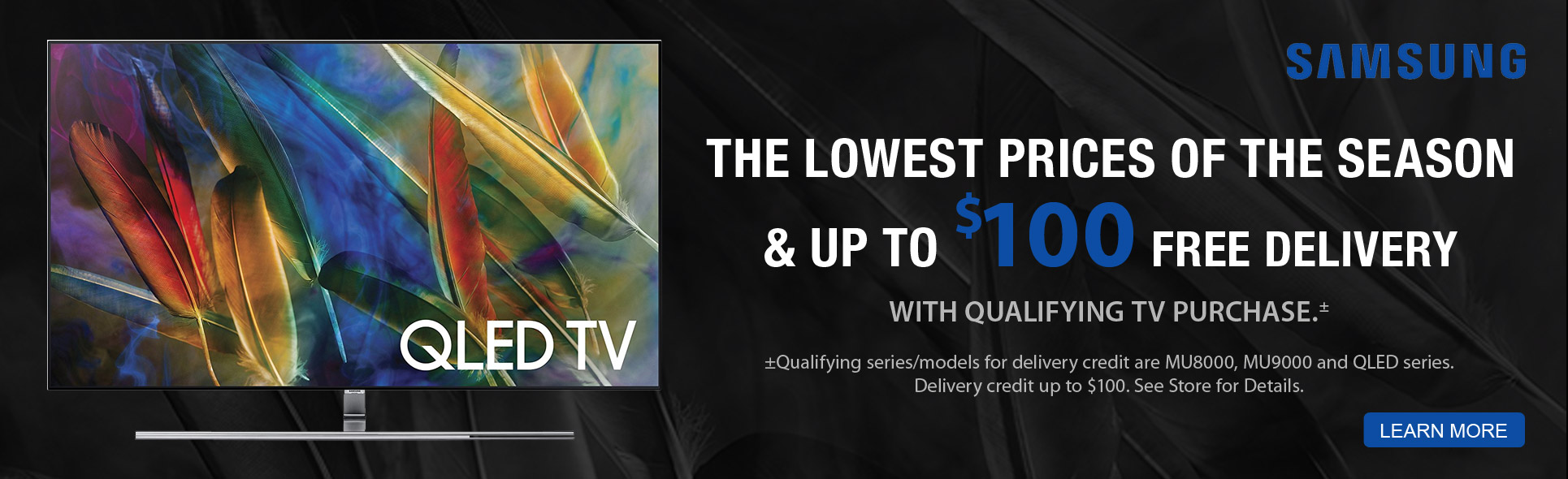 Save $100 with qualified Samsung HDTV Purchase